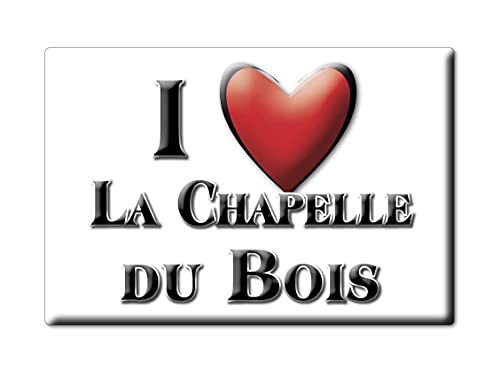 Enjoymagnets LA CHAPELLE DU Bois (72) Souvenir IMANES DE Nevera Francia Centre IMAN Fridge Magnet Corazon I Love