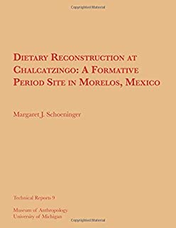 Dietary Reconstruction at Chalcatzingo, Volume 9: A Formative Period Site in Morelos, Mexico