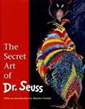 The Secret Art of Dr. Seuss 1st (first) edition Text Only