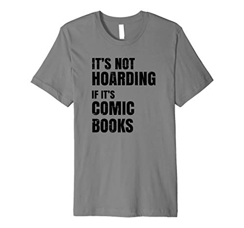 Funny Comic Book Collector - It's Not Hoarding Premium T-Shirt