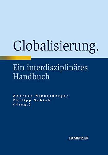 Globalisierung: Ein interdisziplinäres Handbuch