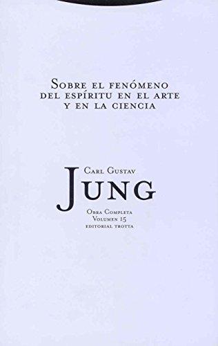 Sobre El Fenómeno Del Espíritu En El Arte Y La Ciencia (OBRAS COMPLETAS DE C.G. JUNG)
