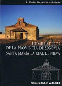 Humilladeros de la provincia de Segovia : Santa María la Real de Nieva