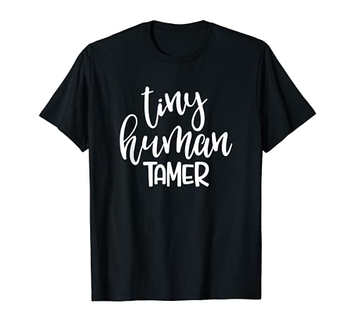 Tiny Human Tamer - Cadeau pour la maman de l'enseignant et T-Shirt