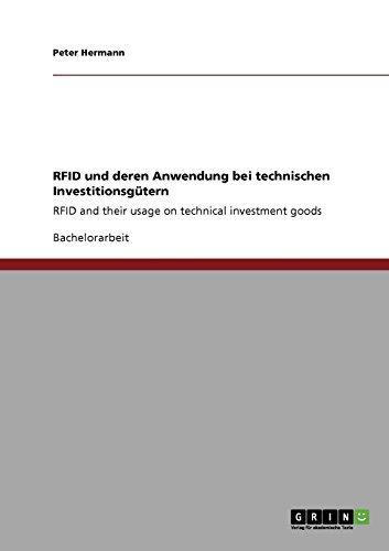 RFID und deren Anwendung bei technischen Investitionsgütern: RFID and their usage on technical investment goods