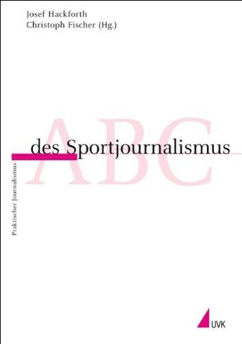 ABC des Sportjournalismus (Praktischer Journalismus)