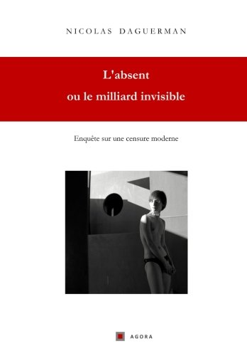 L'ABSENT ou le milliard invisible (French Edition)