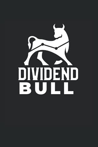 Dividend Bull: Dividend Investors Gift Journal For Trading & Stock Lovers, 120 Pages 6 x 9 inches Investing DRIP Lined Notebook