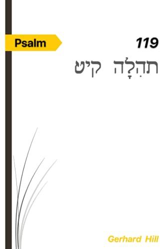 Psalm 119: Der Psalm 119 ist ein starker Psalm über das Leben von Jesus.