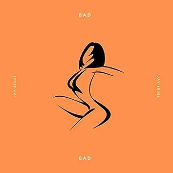 Bad, Bad
