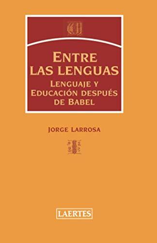 Entre Lenguas: Lenguaje y educación después de Babel