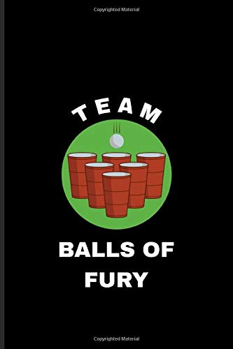 Team Balls Of Fury: Usa Beer Pong Team Journal   Notebook   Workbook For Beer Pong Table Champ - 6x9 - 100 Graph Paper Pages