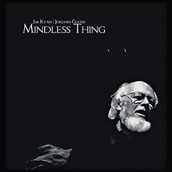 Mindless Thing