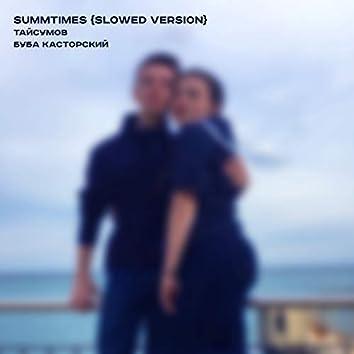 Summtimes (Slowed Version)