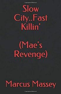Slow City... Fast Killin'