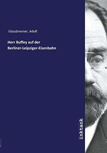 Glassbrenner, A: Herr Buffey auf der Berliner-Leipziger-Eise