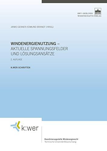 Windenergienutzung - aktuelle Spannungsfelder und Lösungsansätze (k:wer-Schriften)