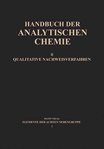 Elemente der Achten Nebengruppe I: Eisen · Kobalt · Nickel (Handbuch der analytischen Chemie   Handbook of Analytical Chemistry / Handbuch der analytischen Chemie) (German Edition)