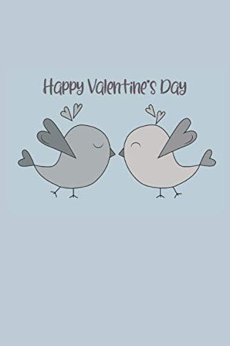 Happy Valentine's Day: Valentine Journal notebook with quote
