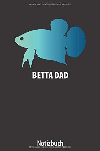 Betta Dad: Notizbuch Kampffisch, Betta Splendens, betta fish, Veiltail | ca. DIN A5 (6x9''), dot grid, 108 Seiten | für Notizen, Ideen, Termine, ... Halfmoon, Plakat, Crowntail, Veiltail
