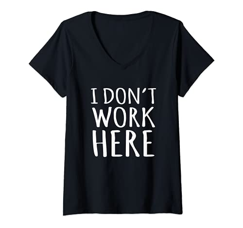 Womens I Dont Work Here Funny Sarcastic Slogan V-Neck T-Shirt
