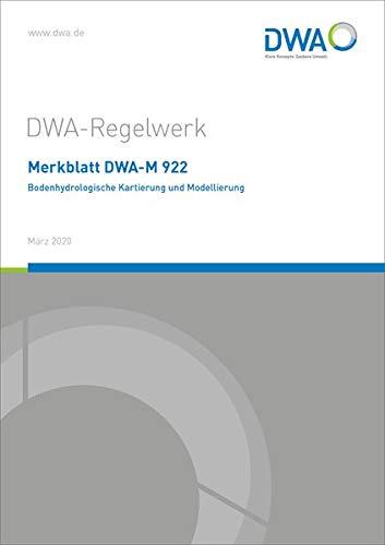 Merkblatt DWA-M 922 Bodenhydrologische Kartierung und Modellierung (DWA-Regelwerk)