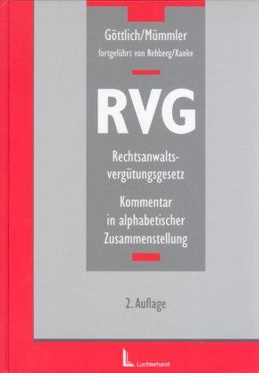 RVG - Rechtsanwaltsvergütungsgesetz: Kommentar in alphabetischer Zusammenstellung