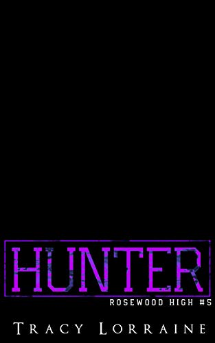 HUNTER: A Dark High School Bully Romance (Rosewood High Book 5) (English Edition)