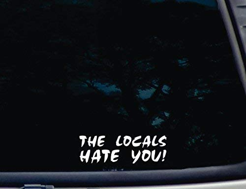 Superstikki The Locals Hate You – het snijden van vinyl voor Windows, Car, Truck, Tool Box, virtually Any Hard Smooth Surface ca. 20 cm sticker autosticker wandtattoo