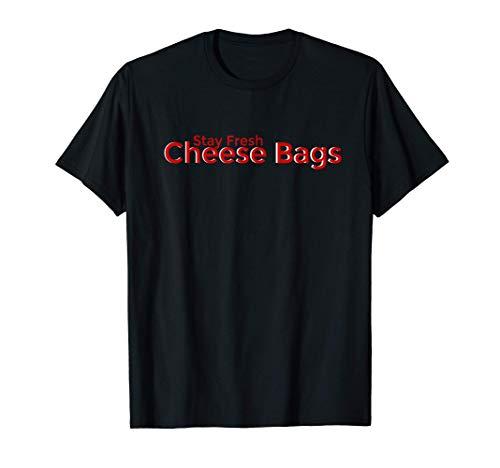 Stay Fresh, Cheese Bags Camiseta