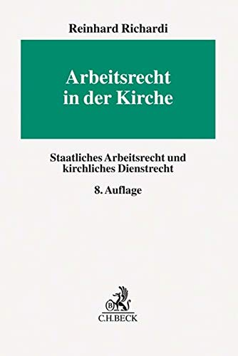 Arbeitsrecht in der Kirche: Staatliches Arbeitsrecht und kirchliches Dienstrecht (Erfurter Reihe zum Arbeitsrecht: ERA)