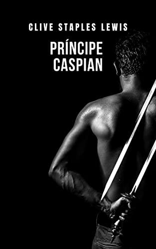 Príncipe Caspian: As Crônicas de Nárnia 4