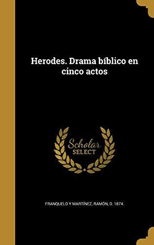 Herodes. Drama bíblico en cinco actos (Spanish Edition)