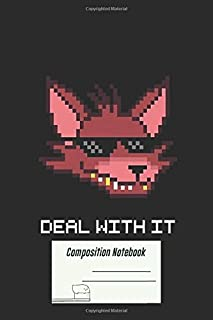 Composition Notebook: Five Nights At Freddys Fnaf Foxy Deal With It White Font Wide Rule Notebook and over 100 Ruled Pages