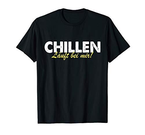 Chillen Läuft Bei Mir Wochenende Chiller Spruch T-Shirt