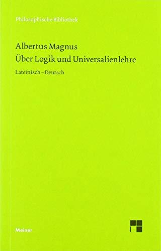 Über Logik und Universalienlehre (Philosophische Bibliothek)
