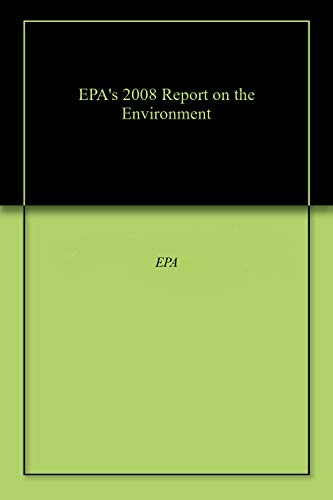 EPA's 2008 Report on the Environment (English Edition)