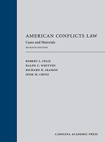 Compare Textbook Prices for American Conflicts: Law Cases and Materials, Seventh Edition 7 Edition ISBN 9781531013554 by Robert L. Felix,Ralph U. Whitten,Richard Henry Seamon,Jesse M. Cross