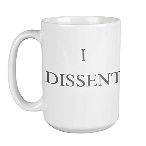 I Dissent RBG Dishwasher Safe Coffee Mug (15 oz)