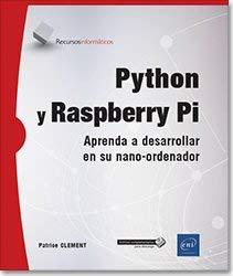 Python y Raspberry Pi. Aprenda a desarrollar en su nano-ordenador