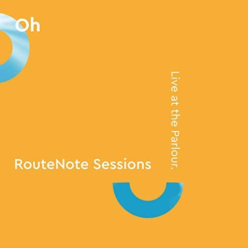 Oh & RouteNote Sessions