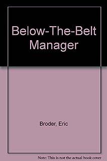 Below-The-Belt Manager