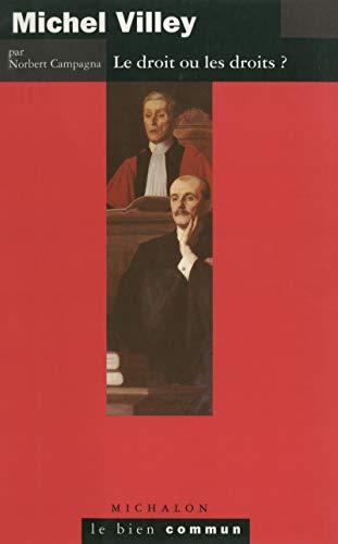 Michel Villey: Le droit ou les droits ? (Le bien commun)
