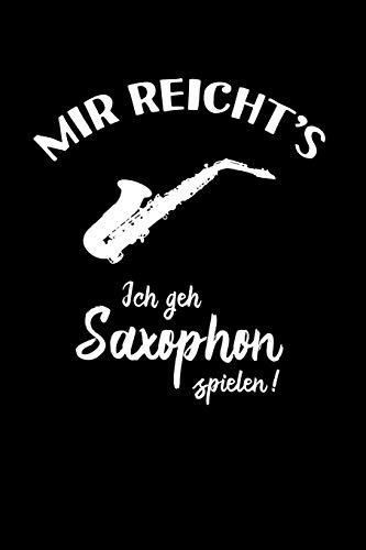 Saxophonist: Ich geh Saxophon spielen!: Notizbuch / Notizheft für Saxophonspieler-in A5 (6x9in) dotted Punktraster
