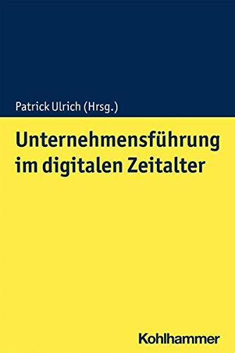 Unternehmensfuhrung Im Digitalen Zeitalter (Wertorientierte Unternehmensfuhrung) (German Edition)
