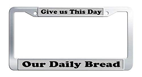 Give US This Day Our Daily Bread License Plate Frame Stainless Steel Bible Scripture Christian Quote Car Plate Cover Frame