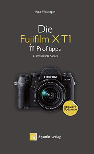 Die Fujifilm X-T1: 111 Profitipps