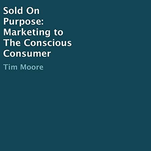 Sold on Purpose Audiobook By Tim Moore cover art