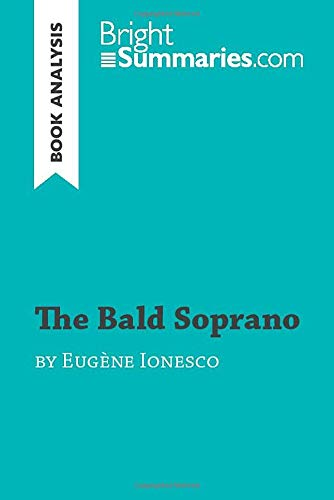 The Bald Soprano by Eugène Ionesco (Book Analysis): Detailed Summary, Analysis and Reading Guide (BrightSummaries.com)