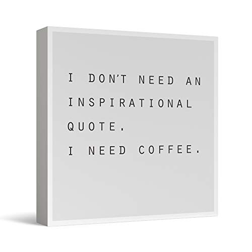Barnyard Designs 'I Don't Need an Inspirational Quote I Need Coffee' Box Sign, Modern Funny Home Decor Sign, 8' x 8'